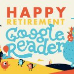 Goodbye Google Reader! How to Switch Your RSS Feeds to Feedly.