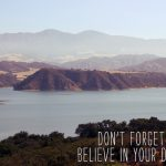 California, One Year Later – Don't Forget to Believe in Your Dreams