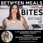 Between Meals Podcast // Bites 02: Retaining Your Voice, Passion and Authenticity Online