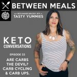 Between Meals Podcast. Episode 22: Are Carbs the Devil? Carb Cycling & Carb Ups.