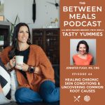 Between Meals Podcast. Episode 44: Healing Chronic Skin Conditions and Uncovering Common Root Causes