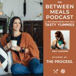 Between Meals Podcast. Episode 45: The Process with Emily Schromm