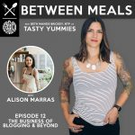 Between Meals Podcast. Episode 12: The Business of Blogging and Beyond