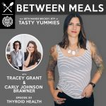 Between Meals Podcast. Episode 30: Thyroid Health and Healing Hashimoto's