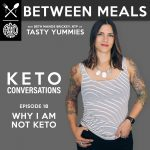 Between Meals Podcast. Episode 18: Why I Am Not Keto